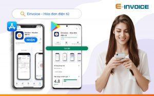 Doanh nghiệp có thể tải ứng dụng Einvoice trên AppStore hoặc CHPlay